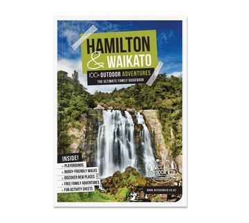 Hamilton & Waikato 100+ Outdoor Adventures by Ceana Priest
